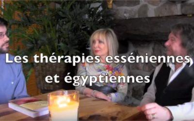 Les Thérapies Esséniennes et Égyptiennes… une grande entrevue